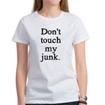 Don't Touch My Junk Women's T-Shirt