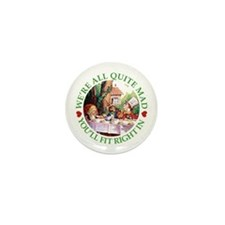 We're All Quite Mad, You'll Mini Button (10 pack)