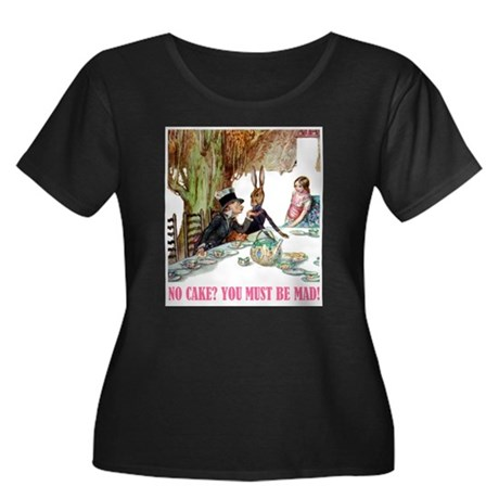 NO CAKE? YOU'RE MAD! Women's Plus Size Scoop Neck