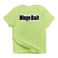 Dingo Bait Infant T-Shirt