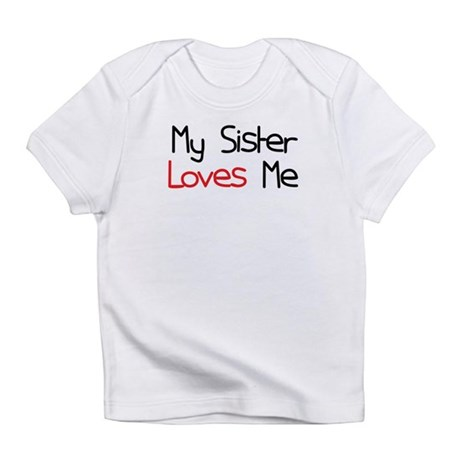 My Sister Loves Me Infant T-Shirt
