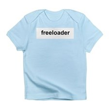 Freeloader Infant T-Shirt