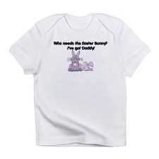 I've Got Daddy! Infant T-Shirt