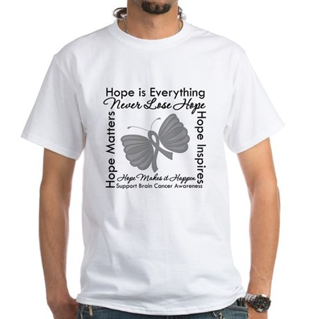 HopeisEverything BrainCancer White T-Shirt