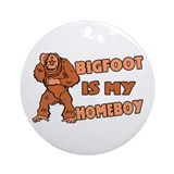 Bigfoot Is My Homeboy Ornament (Round)