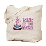 I Sing On The Cake Tote Bag