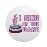 I Sing On The Cake Ornament (Round)