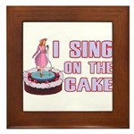 I Sing On The Cake Framed Tile