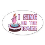 I Sing On The Cake Sticker (Oval 10 pk)