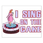 I Sing On The Cake Small Poster