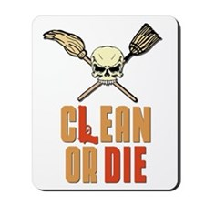 Clean Or Die Mousepad