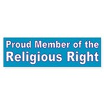 Proud Member of the Religious Right Bumper Sticker