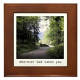 Where God Takes You Framed Tile
