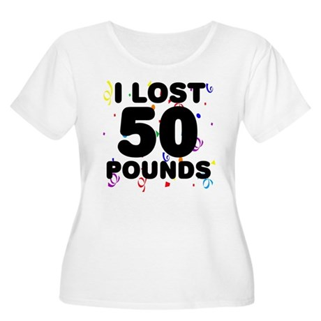 I Lost 50 Pounds! Women's Plus Size Scoop Neck T-S