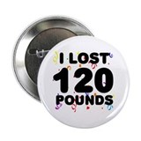 "I Lost 120 Pounds! 2.25"" Button"