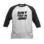 Don't Touch My Junk Kids Baseball Jersey