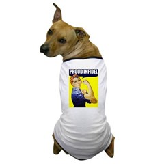 Rosie &quot;Proud Infidel&quot; Dog T-Shirt