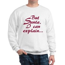But Santa... Sweatshirt
