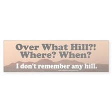 Over The Hill Bumper Bumper Sticker