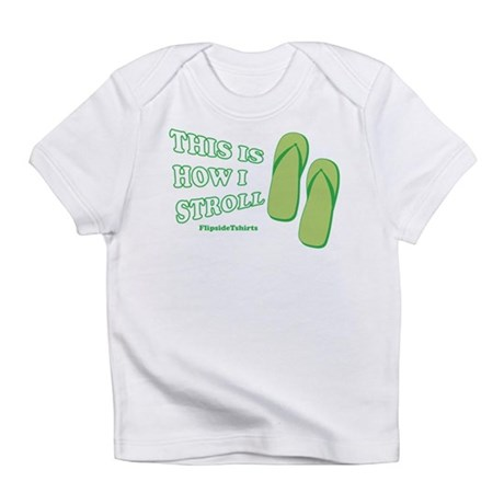 This Is How I Stroll Infant T-Shirt