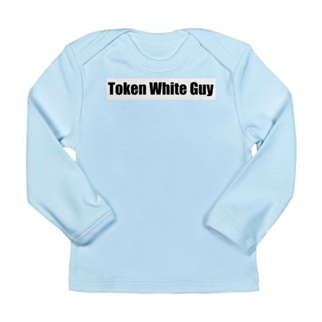 Token White Girl Long Sleeve Infant T-Shirt
