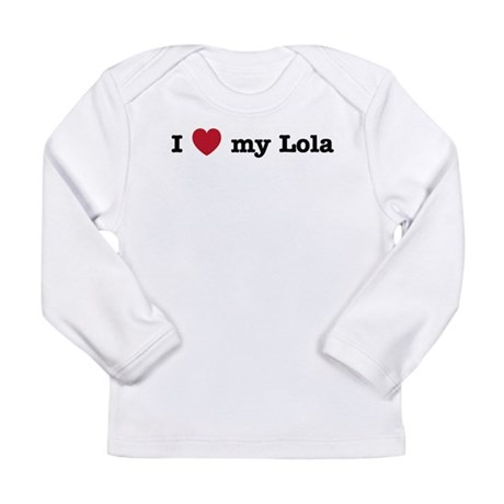 I Love My Lola Long Sleeve Infant T-Shirt