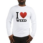 I Love Weed Long Sleeve T-Shirt