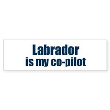 Labrador is my co-pilot Bumper Bumper Sticker