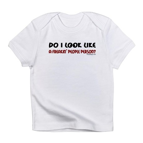 Freakin' People Person.. Infant T-Shirt