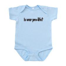 Is war pro-life? Infant Bodysuit