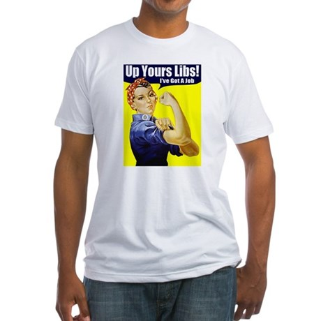 "Rosie ""Up Yours Liberals"" Fitted T-Shirt"
