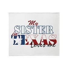 My Sister in TX Throw Blanket