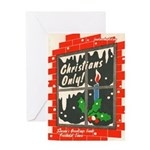 Christians Only! Greeting Card