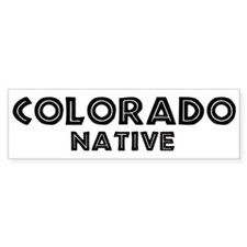 Colorado Native Bumper Bumper Sticker