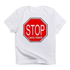 stop snitching Infant T-Shirt