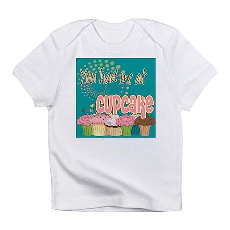 You Had Me At Cupcake Infant T-Shirt