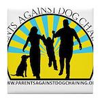 Parents Against Dog Chaining Tile Coaster