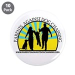 "Parents Against Dog Chaining 3.5"" Button (10"