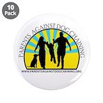 "Parents Against Dog Chaining 3.5"" Button (10"