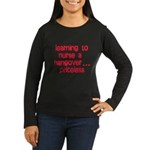 Learning To Nurse A Hangover. Women's Long Sleeve