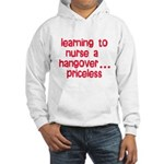 Learning To Nurse A Hangover. Hooded Sweatshirt