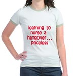Learning To Nurse A Hangover. Jr. Ringer T-Shirt
