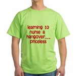 Learning To Nurse A Hangover. Green T-Shirt