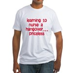 Learning To Nurse A Hangover. Fitted T-Shirt