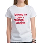 Learning To Nurse A Hangover. Women's T-Shirt