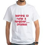 Learning To Nurse A Hangover. White T-Shirt