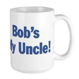 Bob's my uncle Coffee Mug