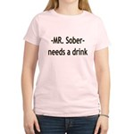 Mr. Sober Needs A Beer Women's Light T-Shirt