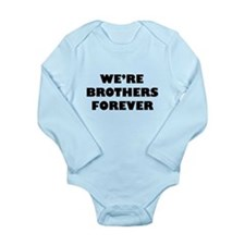 We're We Are Brothers Forever Baby Suit