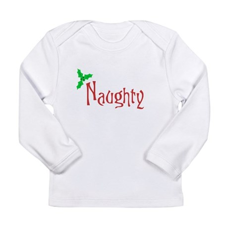 Naughty Long Sleeve Infant T-Shirt